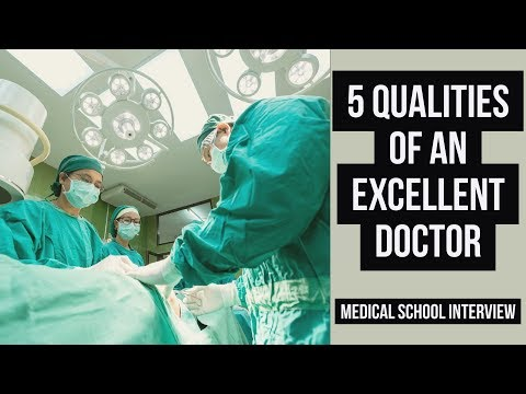 Medical School Interview Preparation - 5 Qualities of an Excellent Doctor