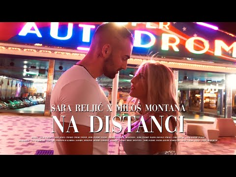 Смотреть клип Sara Reljic X Milos Montana - Na Distanci