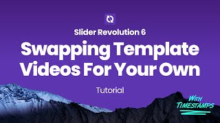 Slider Revolution 6 - Swapping Template Videos For Your Own