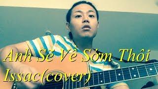 Anh Sẽ Về Sớm Thôi-Issac(cover)Người Nhật hát thử bài này!