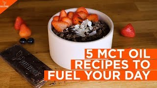 5 MCT Oil Recipes To Fuel Your Day