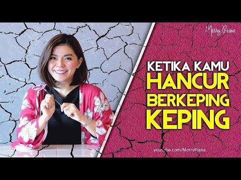 KETIKA KAMU HANCUR BERKEPING-KEPING (Video Motivasi)   Spoken Word   Merry Riana
