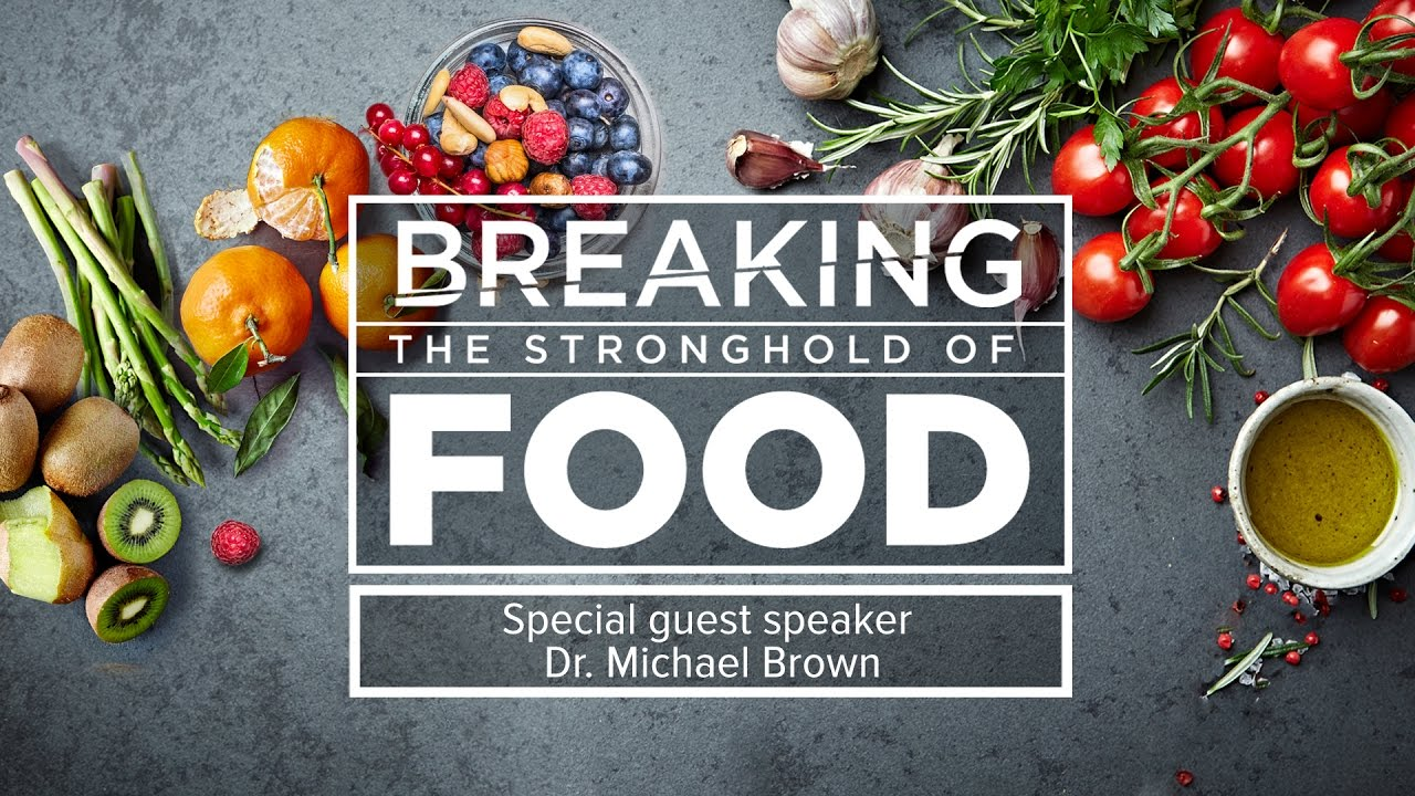 Breaking the Stronghold of Food 