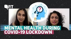 Mental Health During the COVID-19 Lockdown | The Quint