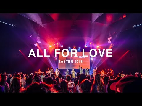 All For Love - Easter 2018 Recap