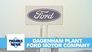 Dagenham plant ford motor company | thames news