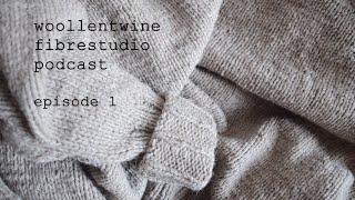 woollentwine fibrestudio podcast - Episode 1