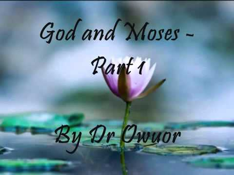 God and Moses (1) How to be Anointed! by Prophet Dr. Owuor