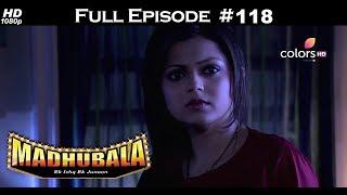 Madhubala - Full Episode 118 - With English Subtitles
