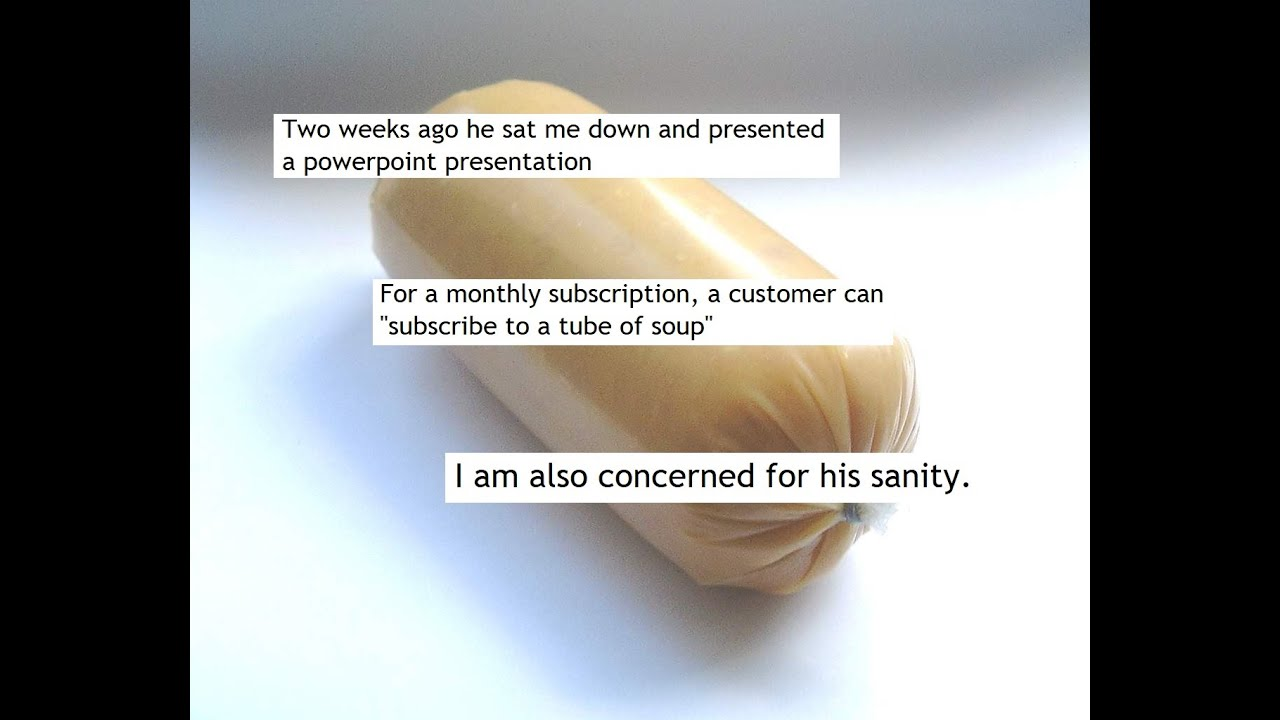 r/relationships - Soup Tube (Terrible Business Idea)
