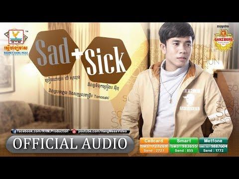 SAD + SICK - Khy Sokhun [OFFICIAL AUDIO]