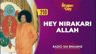 210 - Hey Nirakari Allah | Radio Sai Bhajans