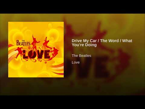 Drive My Car / The Word / What You're Doing