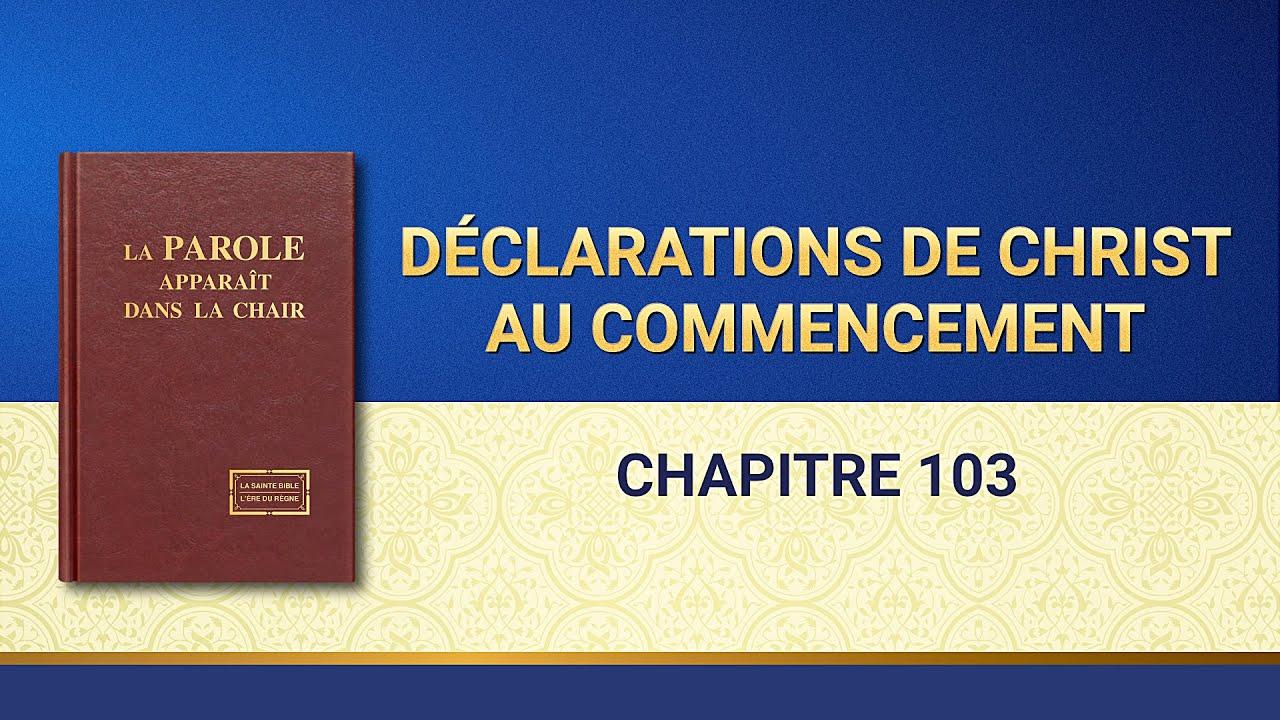 Paroles de Dieu « Déclarations de Christ au commencement : Chapitre 103 »