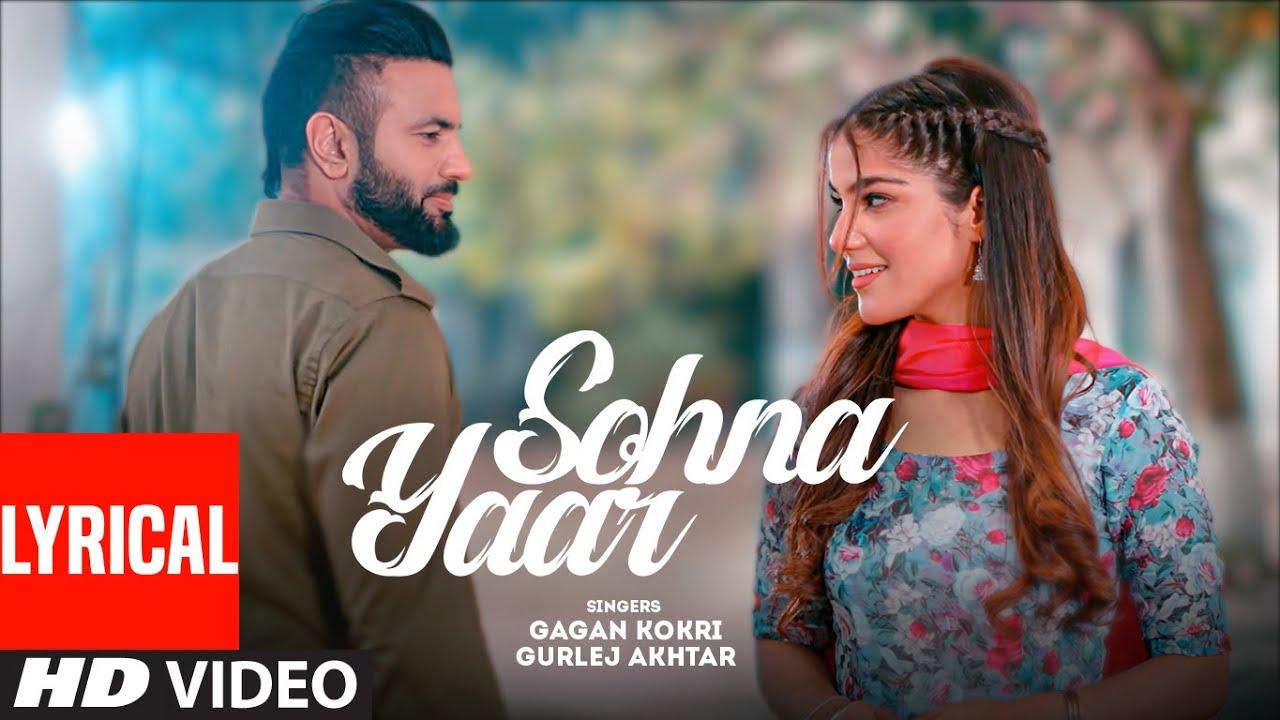 Sohna Yaar (LYRICAL) Gagan Kokri | Gurlez Akhtar | Oye Kunaal | Deep Arraicha |Latest Punjabi Song
