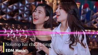 Nonstop Việt Mix 2020 - Nhạc Trẻ Remix Hay Nhất Hiện Nay - LK Nhạc Trẻ Remix Gây Nghiện - EDM Music