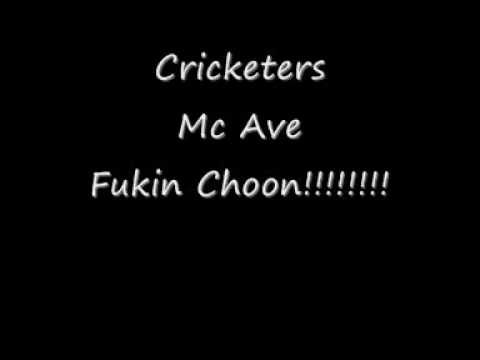 Cricketers - Mc Ave - Fukin Choon!!!!!!!!!