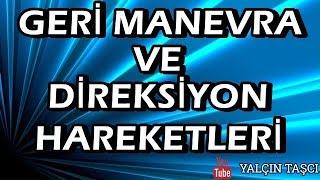 GERİ MANEVRA VE DİREKSİYON HAREKETLERİ