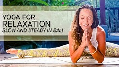Yoga for Relaxation — Slow and Steady in Bali