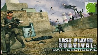 Last Player Survival Battlegrounds - Android Gameplay FHD