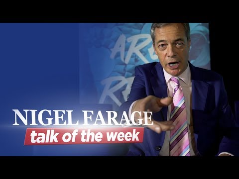 Nigel Farage Talk of the Week #3 -  What does the enemy fear?