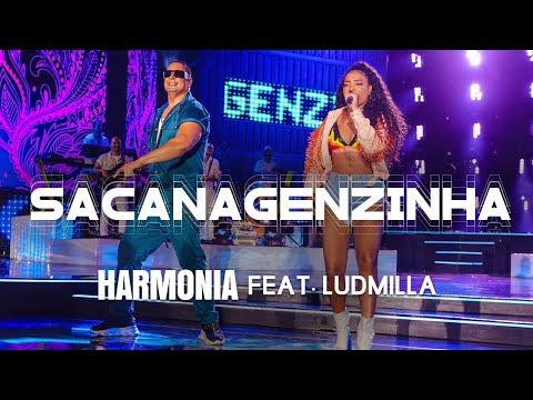 Harmonia feat Ludmilla - Sacanagenzinha