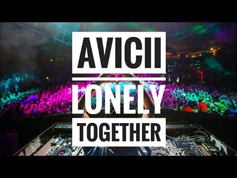 Avicii - Lonely Together ft. Rita Ora [MP3 Free Download]