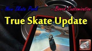 Best Skateboarding Game || True Skate Update - New Skate Park, Board Customization + More