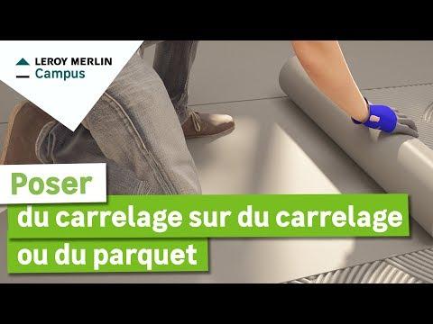 Comment poser du carrelage sur du carrelage ou du parquet ...