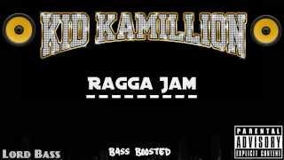 Kid Kamillion - Ragga Jam - Bass Boosted
