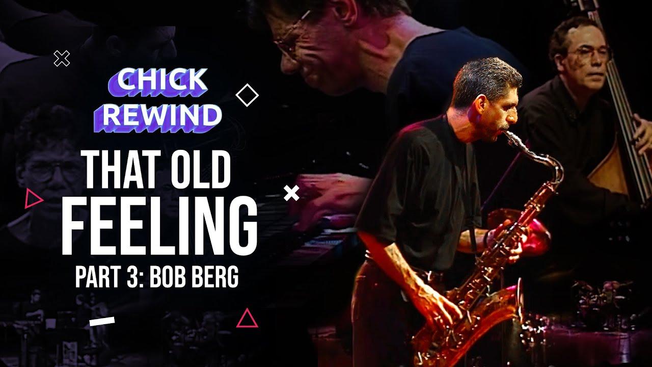 "Chick with Eddie Gomez, Steve Gadd & Bob Berg - ""That Old Feeling"" P3 (1992)"