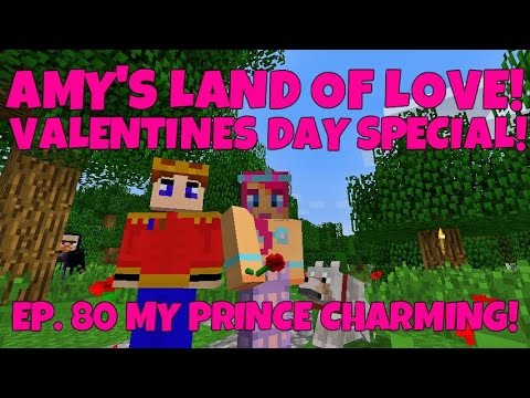 Amy's Land Of Love! Ep.80 My Prince Charming! Valentines Day Special! | Minecraft | Amy Lee33