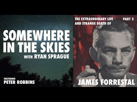 Ep 43- The Extraordinary Life and Strange Death of James Forrestal - Part 2