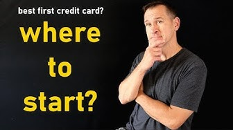 Best First Credit Card - Starter / Beginner Cards for No Credit History