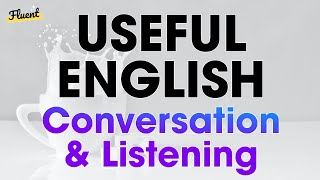Useful English Conversation and Listening Practice