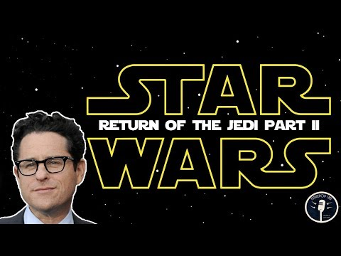 J.J. Abrams is Back to Direct Star Wars: Return of the Jedi 2!