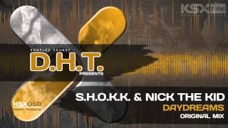 [KSX050] S.H.O.K.K. & Nick The Kid - Daydreams (Original Mix)