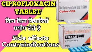 Ciprofloxacin tablet / Ciplox tablet  / Zoxan tablet,  uses , side effects in hindi