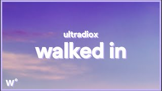 Watch Ultradiox Walked In video
