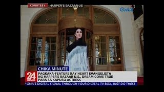 Pagkaka-feature kay Heart Evangelista ng Harper's Bazaar US, dream come true para sa Kapuso actress