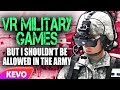 VR Military Games but I shouldn't be allowed in the army