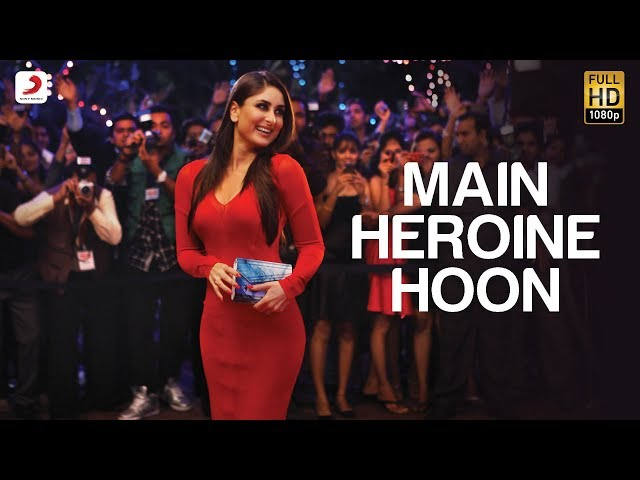 Main Heroine Hoon - Heroine Official New Full Song Video feat. Kareena Kapoor Travel Video