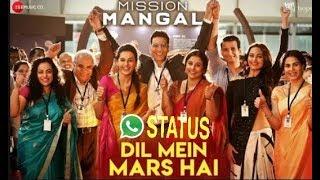 Dil Mein Mars Hai - Mission Mangal | Akshay | Vidya | Sonakshi | Taapsee | Whatsapp status