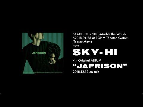SKY-HI / SKY-HI TOUR 2018 -Marble the World- (Teaser Movie)