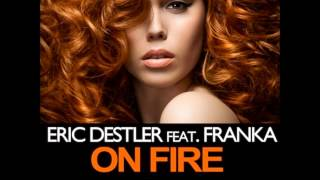 Eric Destler feat. Franka - On Fire (D.R.A.M.A. Remix)
