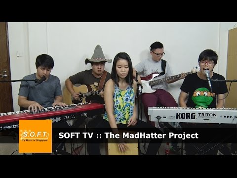 SOFT TV :: The MadHatter Project [Singapore Music]