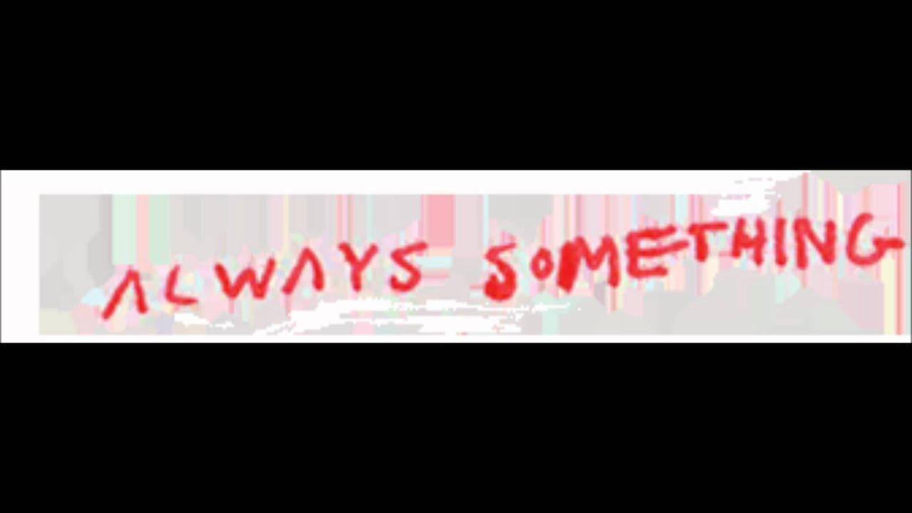 Always Something Lyrics