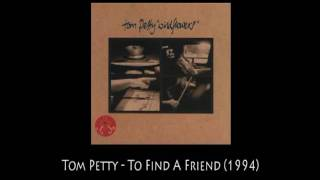 Watch Tom Petty To Find A Friend video