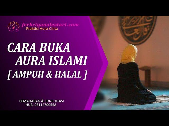Buka Aura Menurut Agama Islam - Inilah Cara Buka Aura Islami