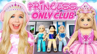 I FOUND A PRINCESS ONLY CLUB IN BROOKHAVEN SO I WENT UNDERCOVER! (ROBLOX BROOKHAVEN RP)
